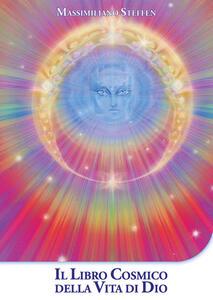 Il libro cosmico della vita di Dio - Massimiliano Steffen - copertina