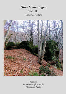 Oltre la montagna. Vol. 3 - Roberto Fustini - copertina
