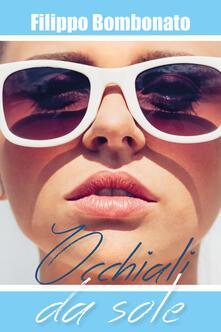 Occhiali da sole - Filippo Bombonato - copertina