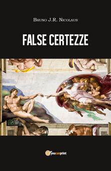 False certezze - Bruno J.R. Nicolaus - copertina