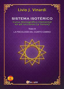 Sistema isotérico. Curso monográfico elemental en 48 lecciones. Vol. 3 - Livio J. Vinardi - copertina