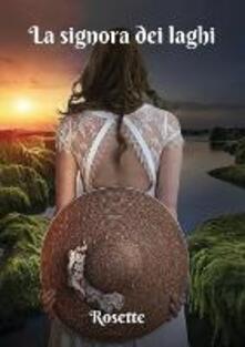 La signora dei laghi - Rosette - copertina