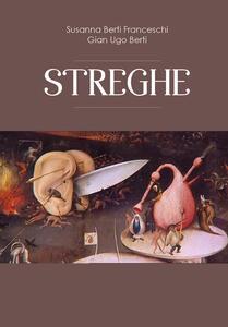 Streghe - Susanna Berti Franceschi,Gian Ugo Berti - copertina