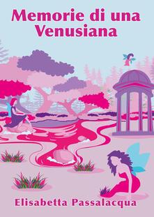 Memorie di una venusiana - Elisabetta Passalacqua - copertina