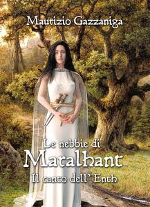 Le nebbie di Maralhant. Il canto dell'Enth - Maurizio Gazzaniga - copertina