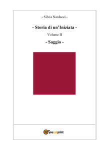 Storia di un'iniziata. Vol. 2: Saggio. - Silvia Nardacci - copertina