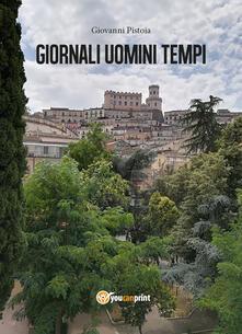 Giornali uomini tempi - Giovanni Pistoia - copertina