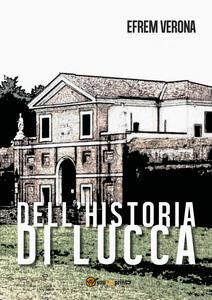 Dell'historia di Lucca - Efrem Verona - copertina