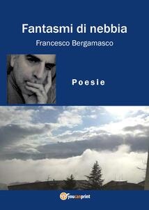 Fantasmi di nebbia - Francesco Bergamasco - copertina