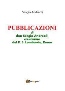 Pubblicazioni di don Sergio Andreoli, ex-alunno del P. S. Lombardo, Roma - Sergio Andreoli - copertina