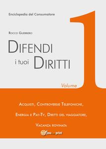 Difendi i tuoi diritti. Vol. 1 - Rocco Guerriero - copertina