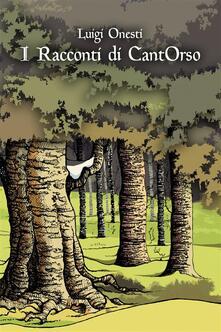 I racconti di CantOrso - Luigi Onesti - ebook