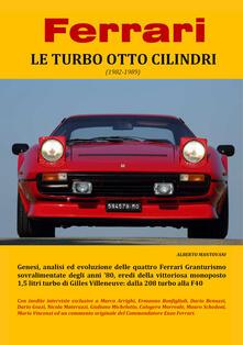 Ferrari. Le turbo otto cilindri (1982-1989) - Alberto Mantovani - copertina