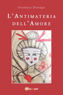 L' antimateria dell'amore - Gianluca Diniego - copertina