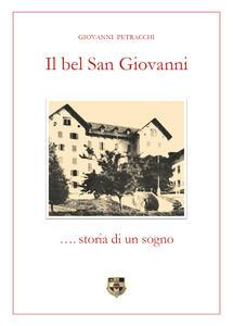 Il bel San Giovanni... storia di un sogno - Giovanni Petracchi - copertina