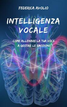 Intelligenza vocale - Federica Avolio - ebook