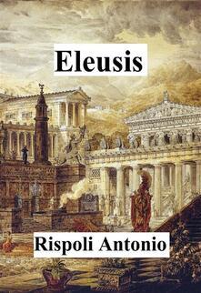 Eleusis - Antonio Rispoli - ebook
