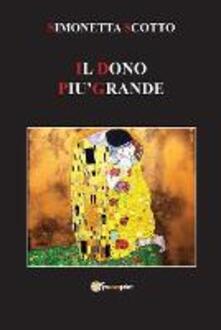 Il dono più grande - Simonetta Scotto - copertina