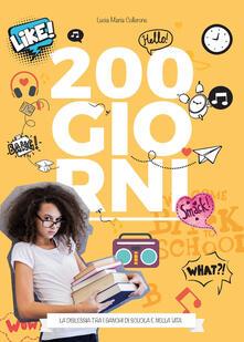 200 giorni. La dislessia tra i banchi di scuola e la vita - Lucia Maria Collerone - copertina