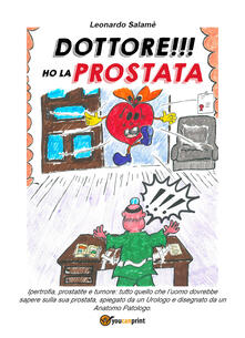 Dottore!!! Ho la prostata - Leonardo Salamè - copertina