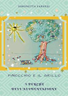 Pinocchio e il grillo. I perché dell'alimentazione - Simonetta Farnesi - copertina