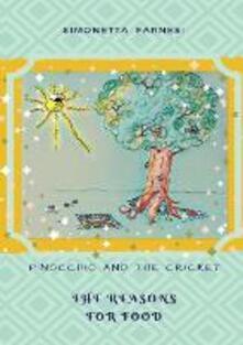 Pinocchio and the cricket. The reason for food - Simonetta Farnesi - copertina