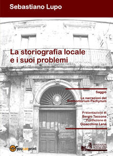 La storiografia locale e i suoi problemi. Le narrazioni del Promontorium Pachynum - Sebastiano Lupo - copertina