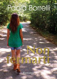 Non fermarti - Paola Borrelli - copertina