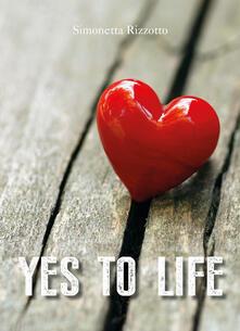 Yes to life - Simonetta Rizzotto - copertina