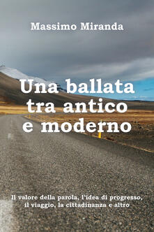 Una ballata tra antico e moderno - Massimo Miranda - copertina