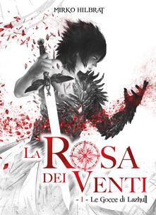Le gocce di Lazhull. La rosa dei venti. Vol. 1.pdf