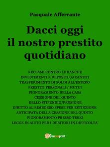 Dacci oggi il nostro prestito quotidiano - Pasquale Afferrante - copertina