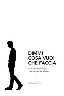 Dimmi cosa vuoi che faccia - Tiziana Di Genova - copertina