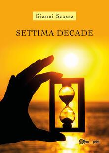 Settima decade - Gianni Scassa - copertina