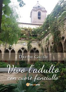 Vivo l'adulto con cuore fanciullo - Davide Gallo - copertina