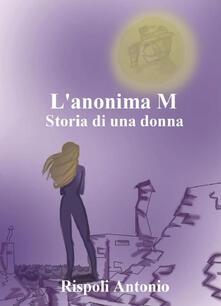 L' anonima M. Storia di una donna - Antonio Rispoli - copertina