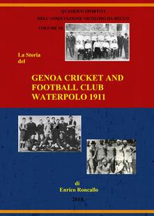 Genoa cricket and football club. Waterpolo 1911. Ediz. italiana - Enrico Roncallo - copertina