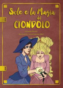 Listadelpopolo.it Sole e la magia del ciondolo. Ediz. illustrata Image