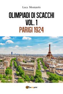 Olimpiadi di scacchi. Vol. 1: Parigi 1924. - Luca Montarolo - copertina