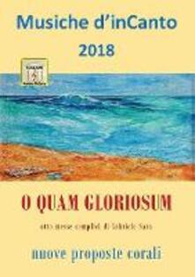 O quam gloriosum. Musiche d'inCanto 2018 - Cornelio Piccoli - copertina