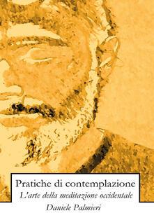 Pratiche di contemplazione. Larte della meditazione occidentale.pdf
