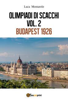 Olimpiadi di scacchi. Vol. 1: Budapest 1926. - Luca Montarolo - copertina