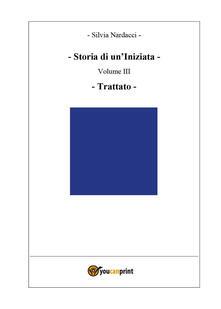 Storia di un'iniziata. Vol. 3: Trattato. - Silvia Nardacci - copertina