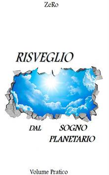 Risveglio dal sogno planetario. Vol. 1: Volume teorico. - ZeRo - copertina