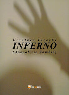 Inferno (apocalisse zombie) - Gianluca Inzaghi - copertina