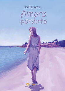 Amore perduto - Sopel Rote - ebook