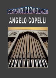L' organo dell'eremo Cronache - Angelo Copelli - copertina