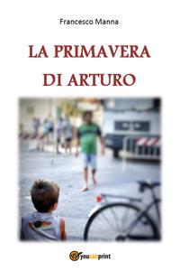 La primavera di Arturo - Francesco Manna - copertina