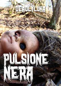 Pulsione nera - DeadlyLuka - copertina
