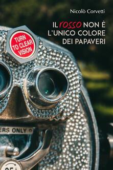 Il rosso non è l'unico colore dei papaveri - Nicolò Corvetti - copertina